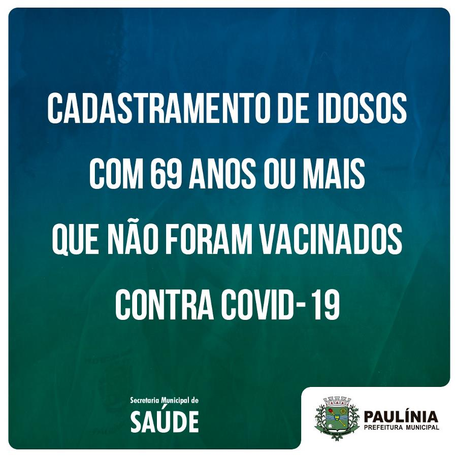 Cadastro de idosos com 69 anos ou + não vacinados contra Covid-19