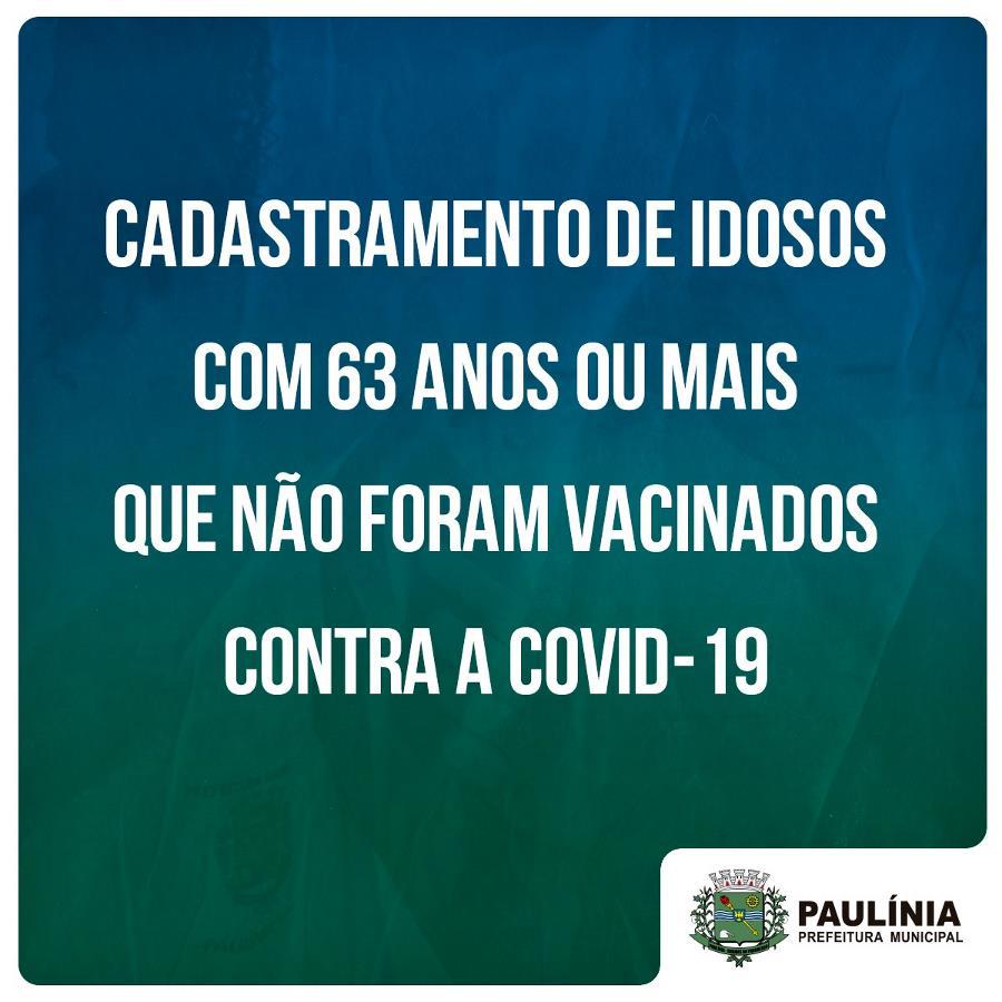 Cadastro de idosos com 63 anos ou + não vacinados contra a Covid-19